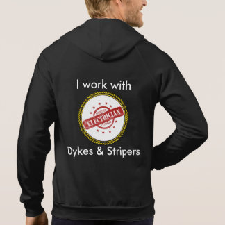 Electrician's Hoodie- I work with Dykes & Stripers Hoodie