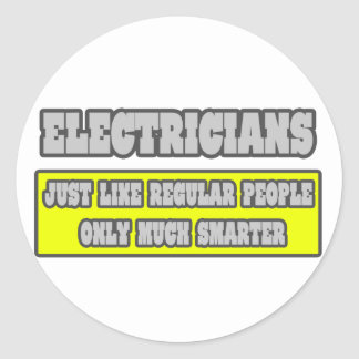 Electricians...Much Smarter Classic Round Sticker