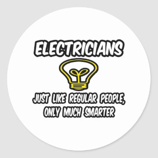 Electricians...Regular People, Only Smarter Round Sticker