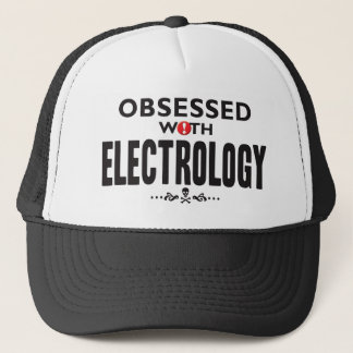 Electrology Obsessed Trucker Hat