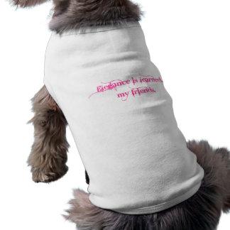 Elegance Is Learned My Friends Dog Tee