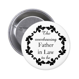 Elegant and funny wedding Father in law to be 2 Inch Round Button