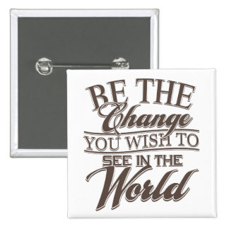 Elegant Be the Change 2 Inch Square Button