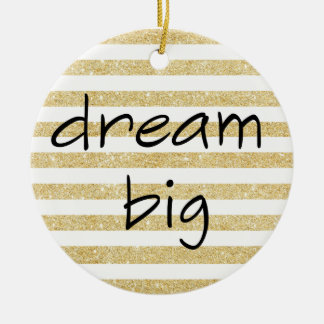 elegant dream big text on a gold and white ceramic ornament