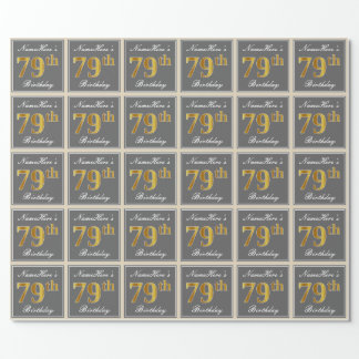 Elegant, Gray, Faux Gold 79th Birthday + Name Wrapping Paper