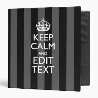 Elegant KEEP CALM AND Your Text on Black Stripes 3 Ring Binders