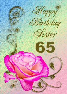 Elegant Rose 65th Birthday Card For Sister