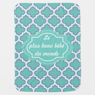 Elegant Teal Quatrefoil Pattern Cute French Quote Baby Blanket