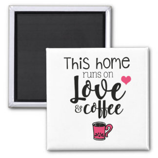 Elegant This Home Runs on Love and Coffee Fridge Magnet