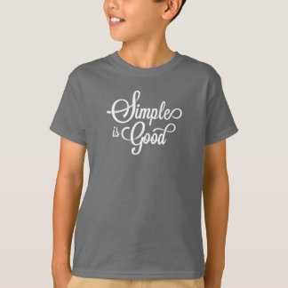 Elegant Whimsical Simple is Good | Shirt