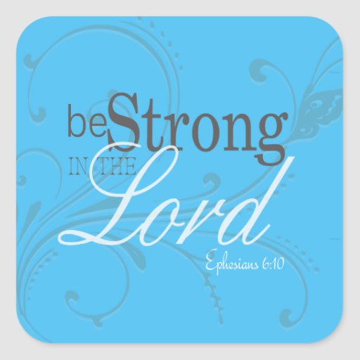 Elegant Words of Inspiration | Be Strong Stickers