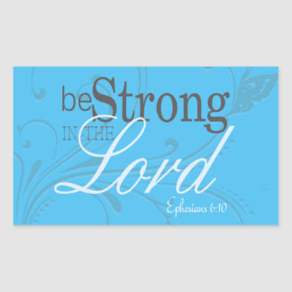 Elegant Words of Inspiration Be Strong Rectangular Stickers
