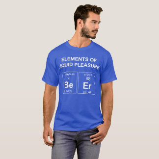 Elements of liquid pleasure Beer humorous science T-Shirt