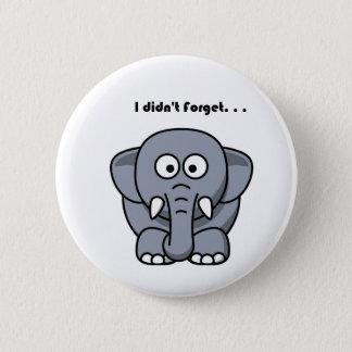 Elephant Didn't Forget Cartoon 2 Inch Round Button