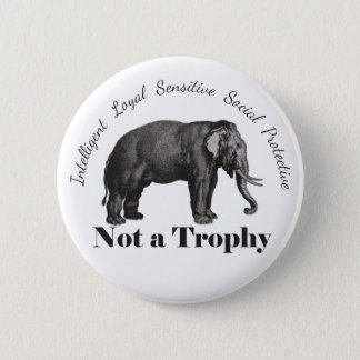 Elephants and Big Game are Not a Trophy 2 Inch Round Button