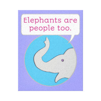 Elephants are People Too Canvas Print