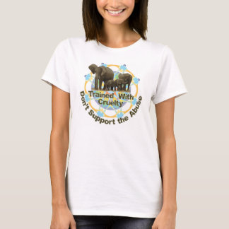 Elephants are Trained With Cruelty T-Shirt