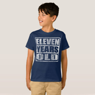 Eleven Years Old - Happy 11th Birthday T Shirt