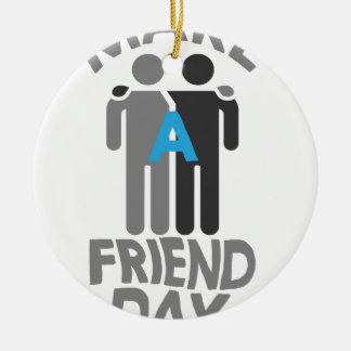 Eleventh February - Make a Friend Day Ceramic Ornament