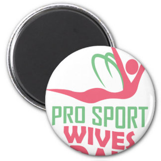 Eleventh February - Pro Sports Wives Day 2 Inch Round Magnet