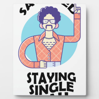Eleventh February - Satisfied Staying Single Day Plaque