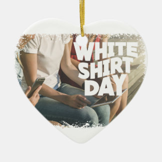 Eleventh February - White Shirt Day Ceramic Ornament