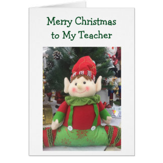 "ELF SAYS ""MERRY CHRISTMAS TO MY TEACHER"" GREETING CARD"