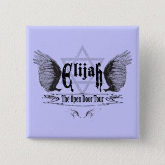 Elijah the open door tour 2 inch square button
