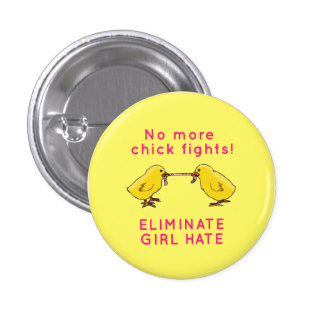 """Eliminate Girl Hate"" 1 Inch Round Button"