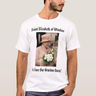 Elizabeth, Saint Elizabeth of Windsor, God Save... T-Shirt