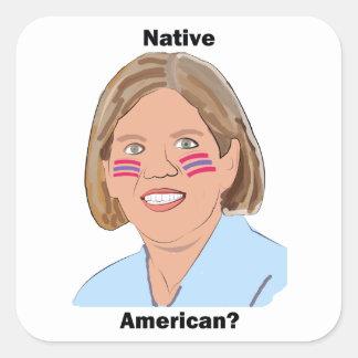 Elizabeth Warren - Native American? Square Sticker