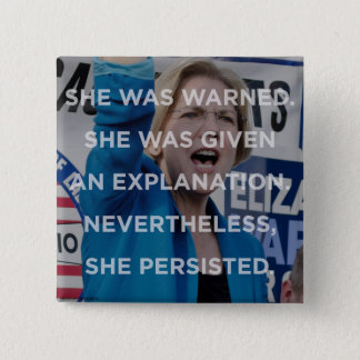 Elizabeth warren nevertheless she persisted badge 2 inch square button