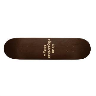 Elizabethan Thing TM Skateboard