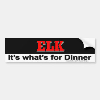 ELK it's what's for Dinner Bumper Sticker