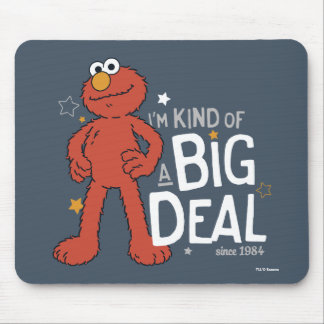 Elmo | I'm Kind of a Big Deal Mouse Pad