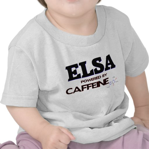 Elsa powered by caffeine t shirts