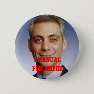 Emanual for Mayor 2 Inch Round Button