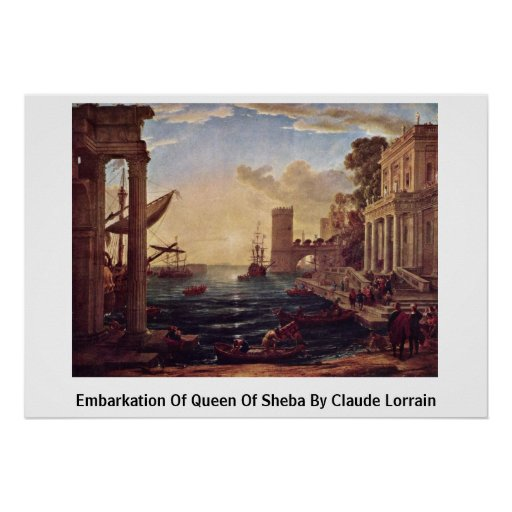 Embarkation Of Queen Of Sheba By Claude Lorrain Poster