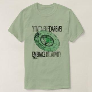 """Embrace Relativity"" - Einstein's moral imperative T-Shirt"