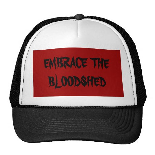 EMBRACE THE BLOODSHED TRUCKER HAT