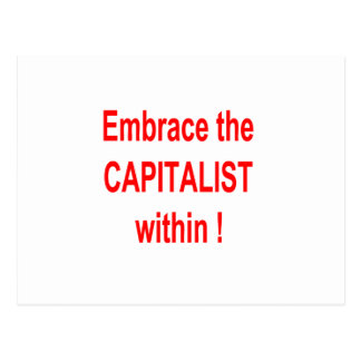 EMBRACE THE CAPITALIST WITHIN ! POSTCARD
