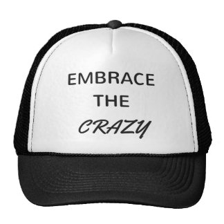 Embrace The Crazy Trucker Hat