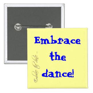 Embrace the dance! button