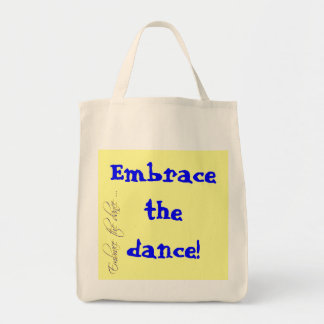Embrace the dance! Organic Grocery Tote