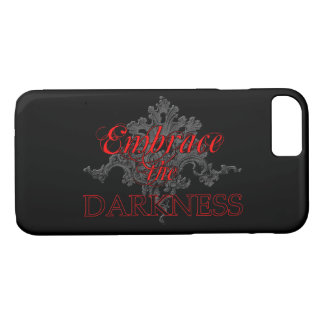 Embrace the Darkness iPhone 7 Case