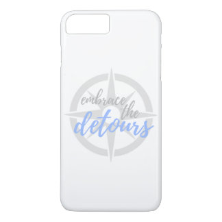 Embrace the detours iPhone 7 plus case