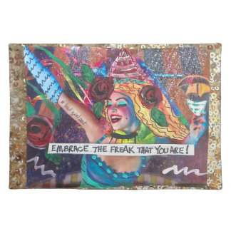 EMBRACE THE FREAK THAT YOU ARE. PLACEMAT