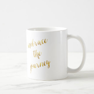 Embrace The Journey Quote Gold Faux Foil Courage Coffee Mug
