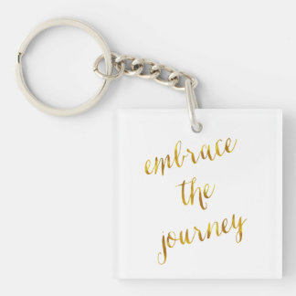 Embrace The Journey Quote Gold Faux Foil Courage Single-Sided Square Acrylic Keychain