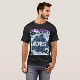 Embrace the Madness 101 T-Shirt